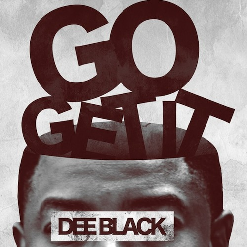 Dee Black - Go Get It