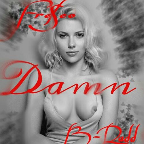 """""""Damn (producedbyZen)"""" feat. B-Radd"""