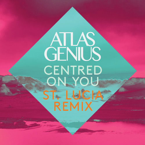 Centred On You (St. Lucia Remix)