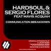 Hardsoul & Sergio Flores Ft. Mavis Acquah - Communication Breakdown (Dennis Quins Piano-a-Pella)