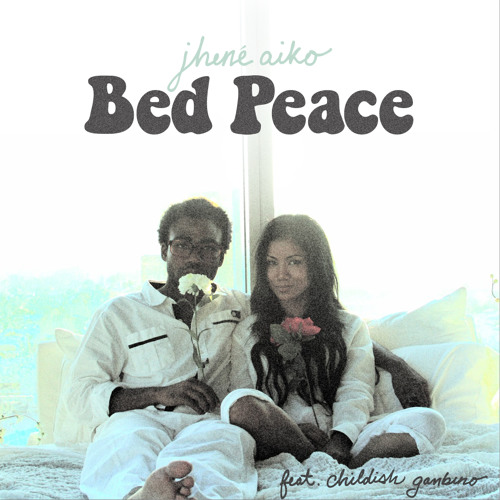 Jhené Aiko - Bed Peace (Ft. Childish Gambino)
