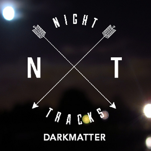 Darkmatter Showcase (From Night Tracks Sessions 003)