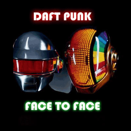 Daft Punk - Face to Face (Gabe Bootleg)