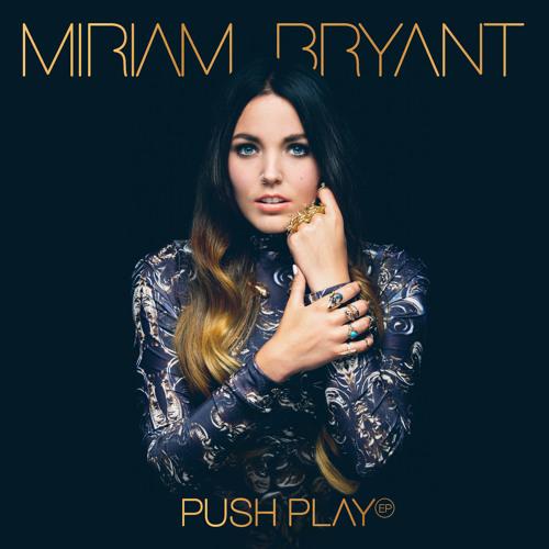 Miriam Bryant - Push Play EP