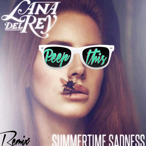 "Summertime Sadness (Peep This Remix) - FREE DL AT https://soundcloud.com/peepthisofficial"""
