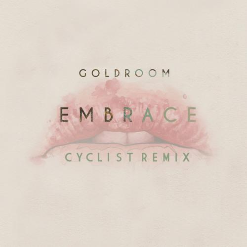 Goldroom - Embrace (Cyclist Remix)