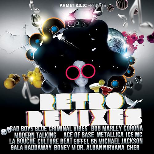 Retro Remixes - 90's Hits (Ahmet Kılıç)
