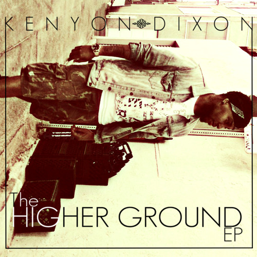 Kenyon Dixon - Next Time (The Higher Ground EP)