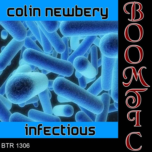 BTR1306 : Colin Newbery - Infectious (3am Dub) Release Date 25.10.13