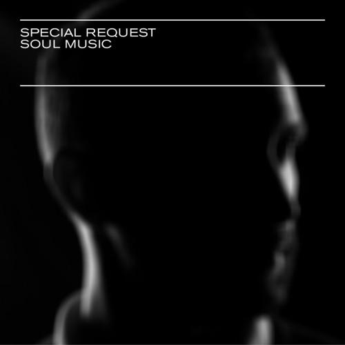 Special Request - Soul Music (CD1 & Triple Vinyl) - [album clips]