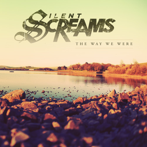 Silent Screams - The Way We Were