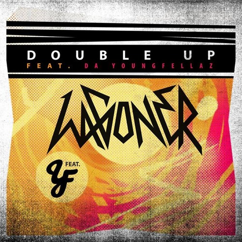 Double Up - WAG0NER Ft. Da Youngfellaz
