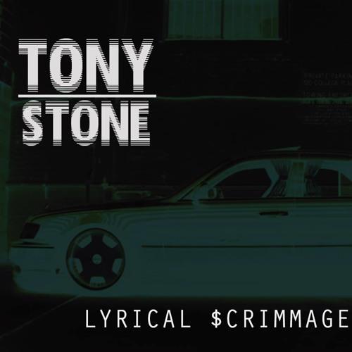 Tony Stone - Lyrical $crimmage