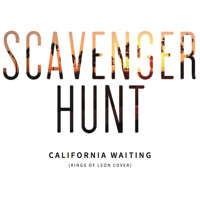 Kings of Leon - California Waiting (Scavenger Hunt Cover)