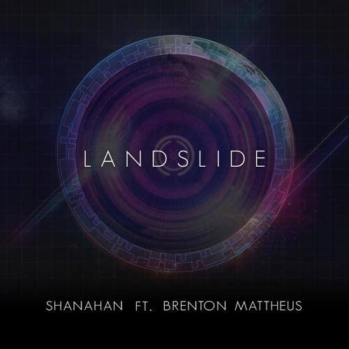 Shanahan Ft. Brenton Mattheus - Landslide [Free Download]