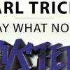Carl Tricks - Say What Now (Original Mix) [HYSTERIA]  www.housemusic.com.ar