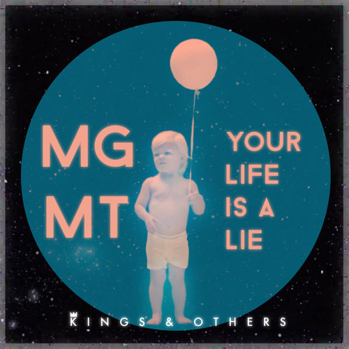 MGMT - Your Life Is A Lie (Kings & Others Remix)