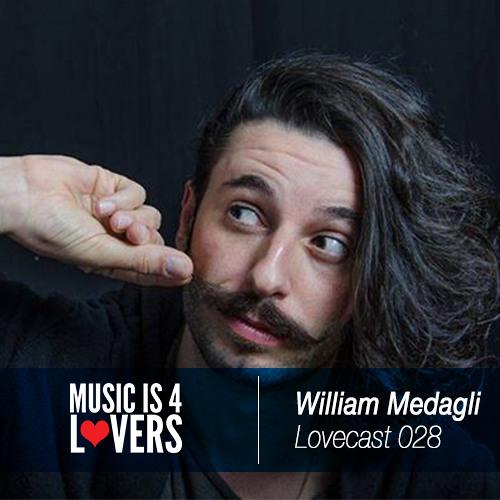 Lovecast Episode 028 - William Medagli [Musicis4Lovers.com