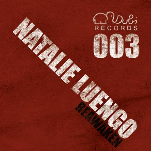 Natalie Luengo  Reawaken (Thomas Lizzara Remix) - DUBI003 - SNIPPET