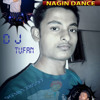 Nagin...Nagin   Dj By TUFAN & ROMIO(CoolBoy)Full On Masti