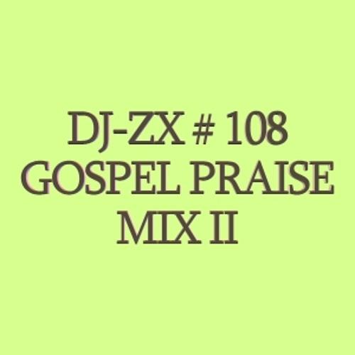 DJ-ZX # 108 GOSPEL PRAISE MIX II