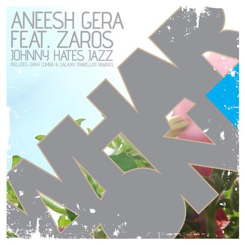 """ JOHNNY HATES JAZZ "" ( Original mix ) - Aneesh Gera feat Zaros [ WHARTONE RECORDS ] | no17 on TRAXSOURCE WORLD TOP 100 CHART"