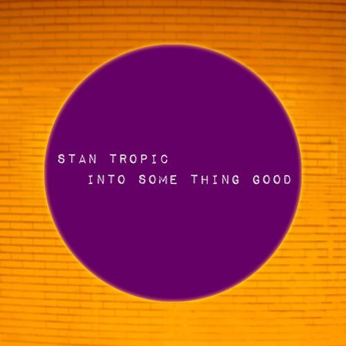 Stan's Some Thang Good mix