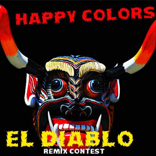 Happy Colors - El Diablo (Dj Mouse X Ghetto Kids X Alan Rosales Remix)