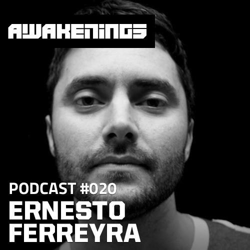 Awakenings Podcast #020 - Ernesto Ferreyra