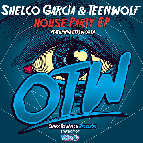 Shelco Garcia & TEENWOLF - House Party