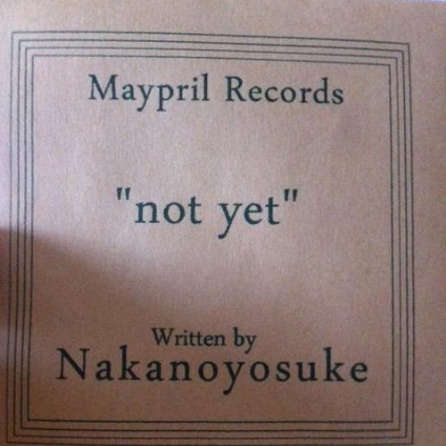 "Nakanoyosuke ""not yet"" Digest"