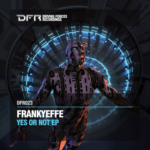 DFR023 - Frankyeffe - Yes or Not (Original Mix)