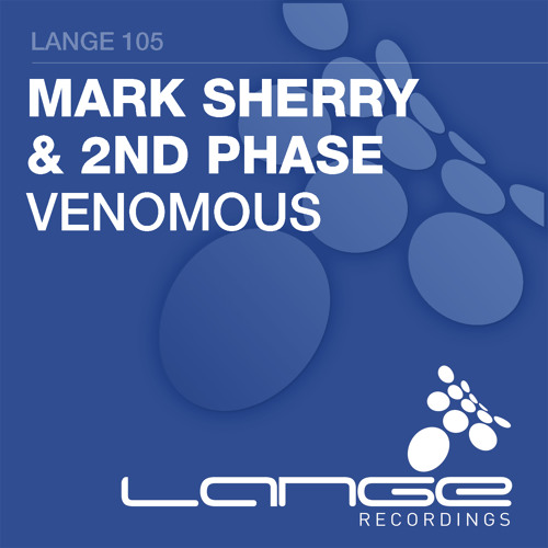 Mark Sherry & 2nd Phase - Venomous (Original Mix) [Lange Recordings] PREVIEW CLIP
