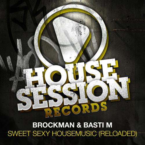 Brockman & Basti M - Sweet Sexy Housemusic (Reloaded) (John van Doe Mix)
