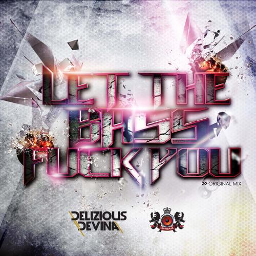 Cover Lagu - Delizious Devina - Let The Bass Fuck You [Original Mix]
