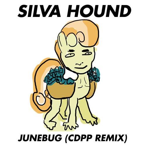 Silva Hound - Junebug (CDPP Remix)