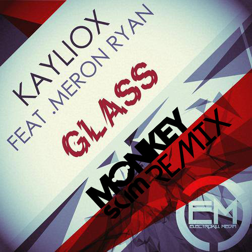 Kayliox - Glass (Feat. Meron Ryan) (Monkey Slim Remix)