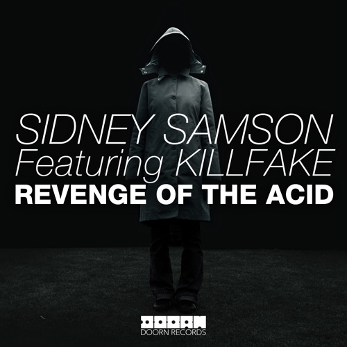Sidney Samson - Revenge Of The Acid (Out Now)
