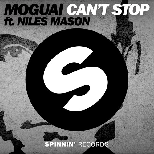 Moguai - Can't Stop (feat. Niles Mason) [Available October 14th]
