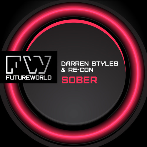 Darren Styles & Re-Con - Sober - (OUT NOW! @  Beatport)