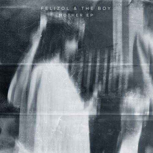 Felizol & The Boy : Mother E.P  (Samples)