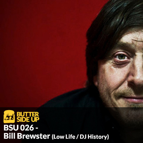 BSU 026 - Bill Brewster (Low Life / DJ History)