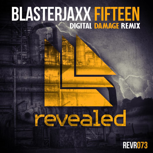 Blasterjaxx - Fifteen (Digital Damage Remix) [CLICK 'BUY' TO DOWNLOAD]