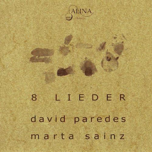 8 LIEDER: Lieder 1 : D.Paredes & M. Sainz (Alina records 005)