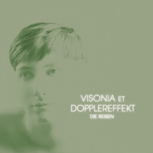 VISONIA et DOPPLEREFFEKT – Die Reisen (LAST KNOWN TRAJECTORY)