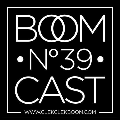 THE BOOMCAST #39 • French Fries / Aethority (ClekClekBoom)