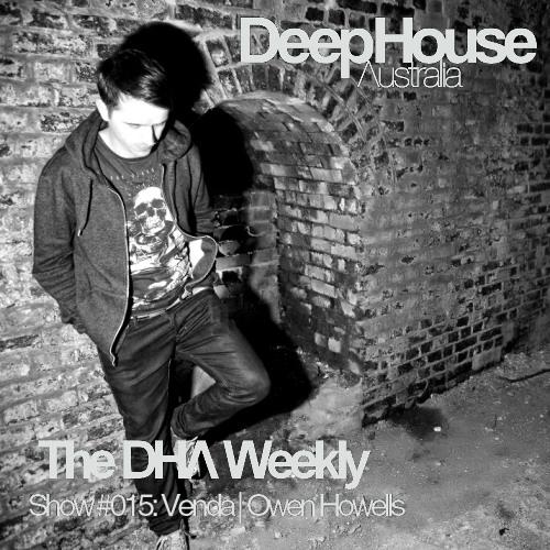 The DHA Weekly, Show #015 - Venda, Owen Howells (UK)