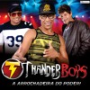 Thander Boys - Mãos para o alto novinha