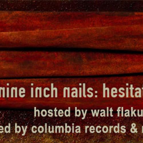 Nine Inch Nails Hesitations Marks hosted by Walt Flakus
