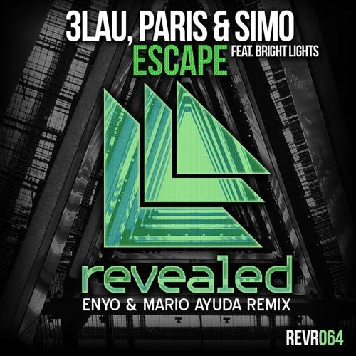 3LAU, Paris & Simo feat. Bright Lights - Escape (Enyo & Mario Ayuda Remix)